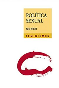 Política Sexual edicion - Kate Millet